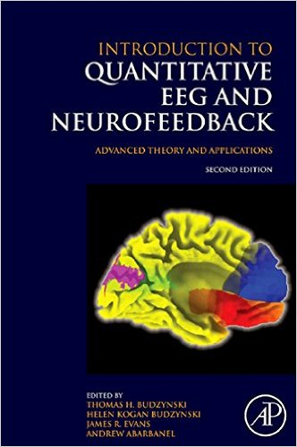 Introduction to Quantitative EEG and Neurofeedback: Advanced Theory and Applications